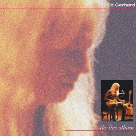 Ed Gerhard The Live Album